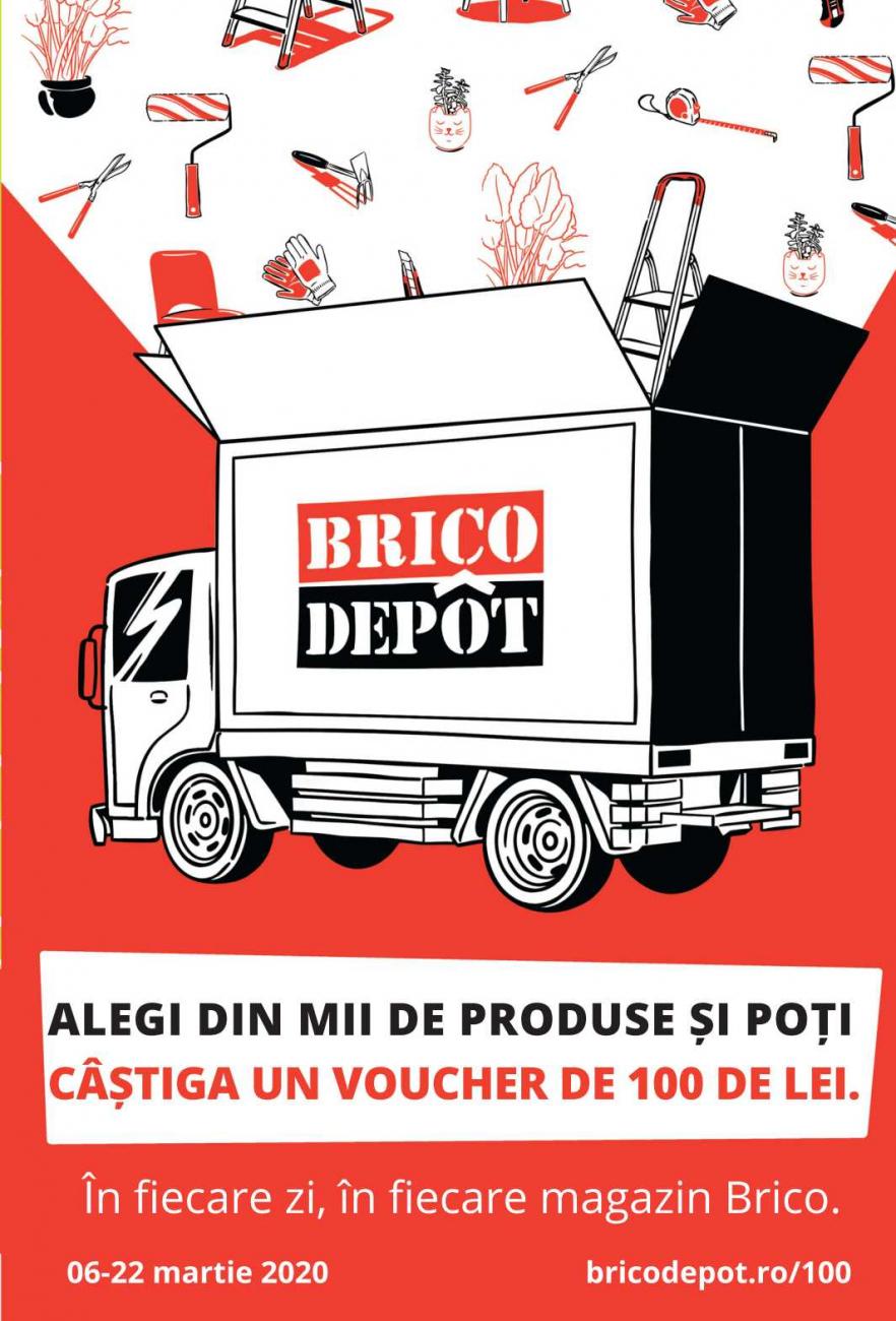 Catalog BRICO DEPOT - Voucher de 100 lei! 06 Martie 2020 - 22 Martie 2020
